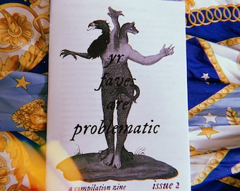 Yr Faves Are Problematic issue 2 - compilation zine