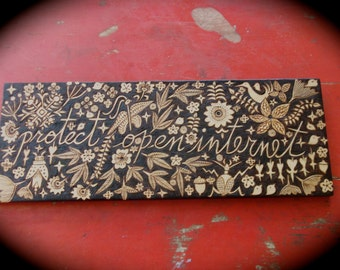 Protect Open Internet Sign--woodburned salvaged up cycled ooak artist decorated -ready to hang-night forest bug flower bird design
