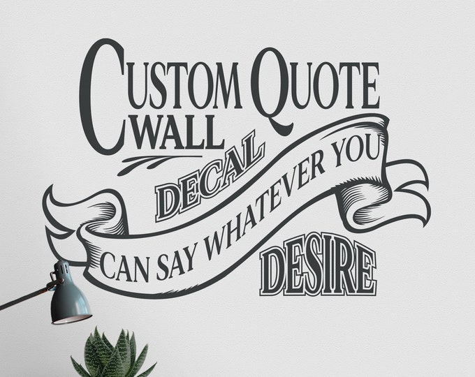 Custom quote wall decal- vintage quote decal, office art, victorian design, personalized quote