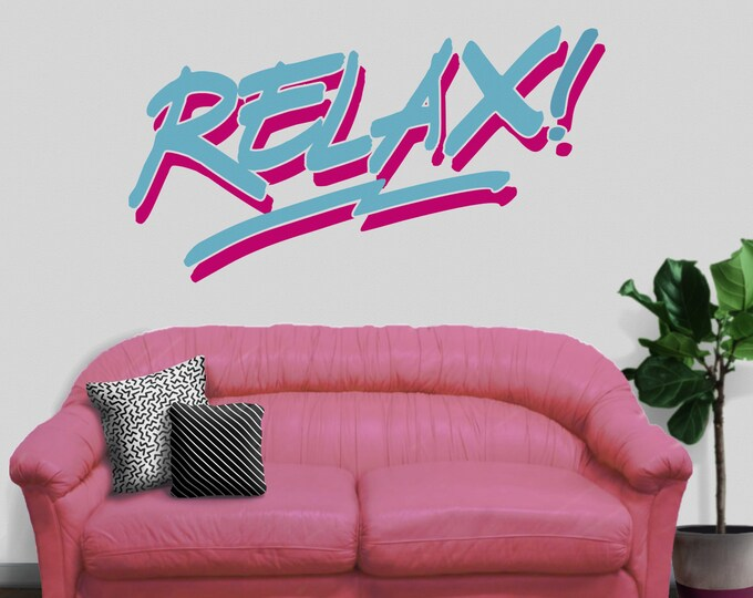 Relax! wall decal- 80's style, statement decal, vintage eighties, frankie goes to hollywood, quotation decal, retro 80s