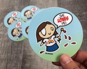 """She Loves Me - 3"""" x 3"""" Round Sticker"""