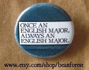 once an english major, always an english major - pinback button badge