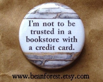 """bookstore credit card - book lover button reading quotes magnet 1.25"""" badge funny book lover gift literary gifts bookworm book nerd button"""