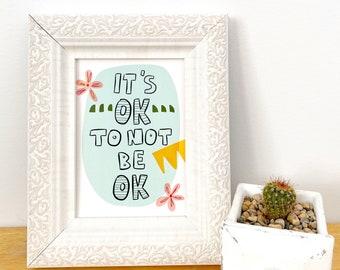 It's Ok Not to be Ok - Art Print