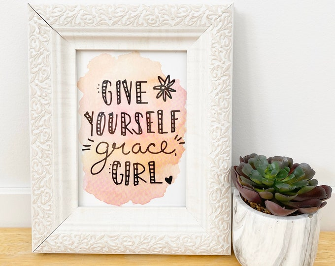 Give Yourself Grace Art Print