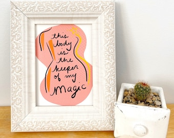 This Body is the Keeper of my Magic - Art Print