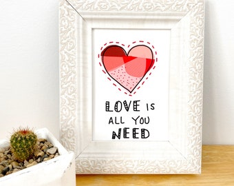 Love Is All You Need - Art Print