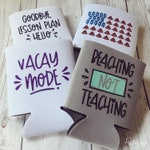 Teacher Can Coolers - End of the School Year Gift - Student to teacher summertime present