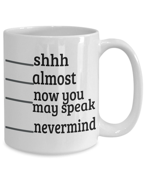 Shhh almost funny quotes for men women coffee funny mug gift