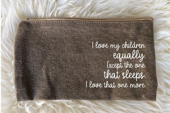 Tote Bag-I Love My Children Equally. Except the One That Sleeps. I Love  That One More- Funny Quotes Tote, Shopping Tote, Kids Quote