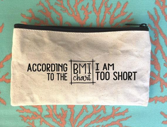 BMI Chart Quotes, Funny Makeup Bag, Cosmetic Bag, Pencil Bag, Makeup Pouch,  Brush Bag, Makeup Bag With Quote, BMI Jokes