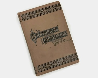 Antique Book, Art of Oratorical Composition, Published 1885, Charles Coppens