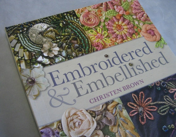 embroidered embellished 85 stitches using thread floss ribbon beads more step by step visual guide christen brown