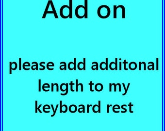 Add on - extra length for keyboard rests
