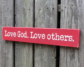 READY to SHIP - Love God. Love others. laser engraved distressed wood sign