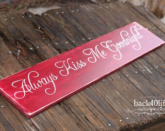 Always Kiss Me Goodnight Engraved Wood Sign (S-004a)