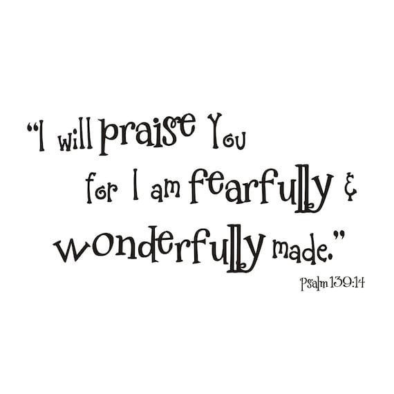 Fearfully And Wonderfully Made Psalm 13914 Vinyl Wall Decal Etsy