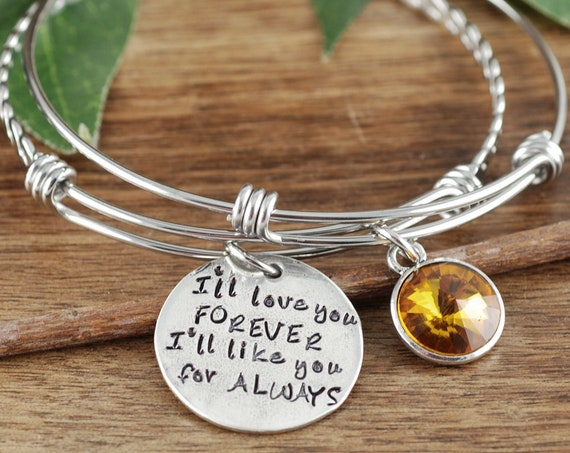 I'll Love you Forever I'll like you for Always Bracelet, Hand Stamped Bangle Bracelet, Charm Bracelet, Gift For Mom, Adjustable Bracelet,