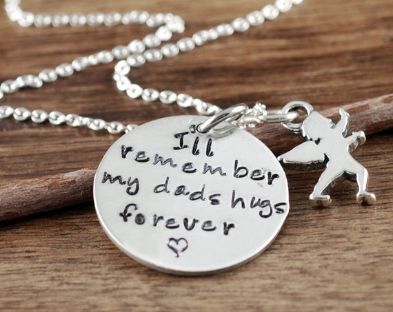 Dad Memorial Gift, I'll remember my dad's hugs forever, Remembrance Necklace, Bereavement Jewelry, In Memory Of Dad, Memorial Necklace