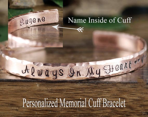 Memorial Cuff Bracelet, Always in my Heart, Personalized Engraved Bracelets, Remembrance Jewelry, Custom Bangle Bracelets, Loss of Loved One