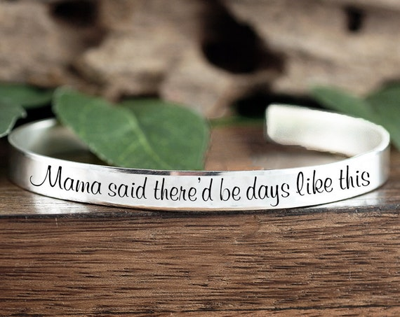 Mama said there'd be days like this,  Quote Gift, Sympathy Quote, Motivation Gift, Mama Said Quote, Sister Gift, Daughter Gift, Better Days