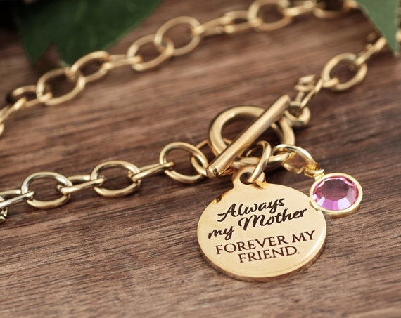 Always my Mother, Forever my Friend, Mom gift, Mothers Bracelet, Great Gift, Loving Mother, Mothers Day Gift, Gift from Daughter