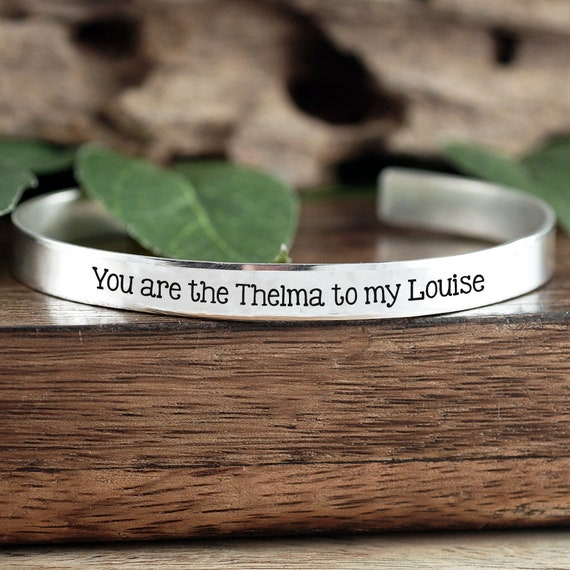 You are the Thelma to my Louise, Thelma and Louise Gift, Best Friend Gifts, Friendship Jewelry, Friend Gift, Gift for BFF, Motivational Gift