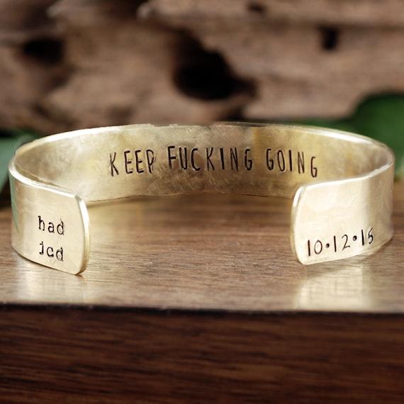 Keep Fucking Going Cuff Bracelet, Motivational Custom Bracelet, Gold Cuff Bracelet, Personalized Cuff Bracelet, Monogram Bracelet
