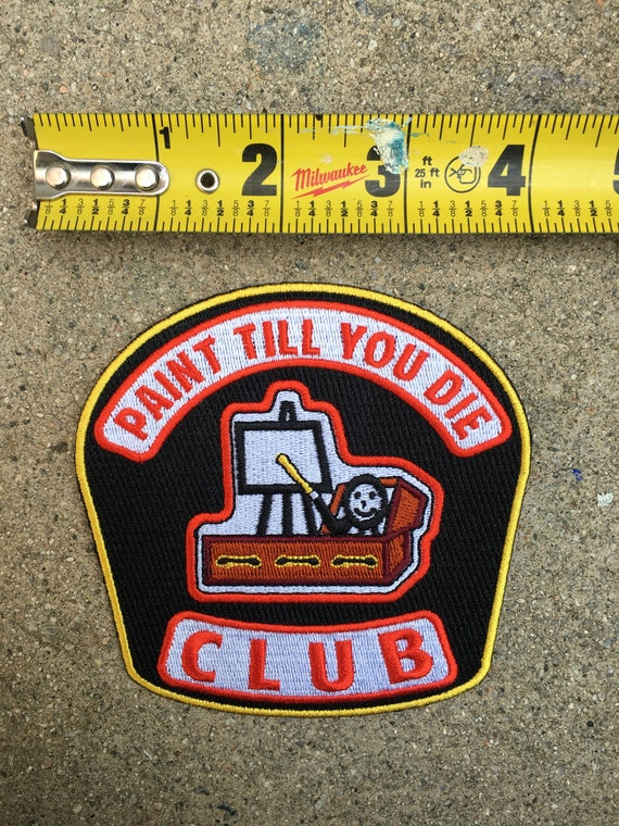 Paint til you die club patch and pin