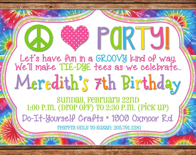 Boy or Girl Invitation Peace Love Tiedye Tie Dye Birthday Party - Can personalize colors /wording - Printable File or Printed Cards