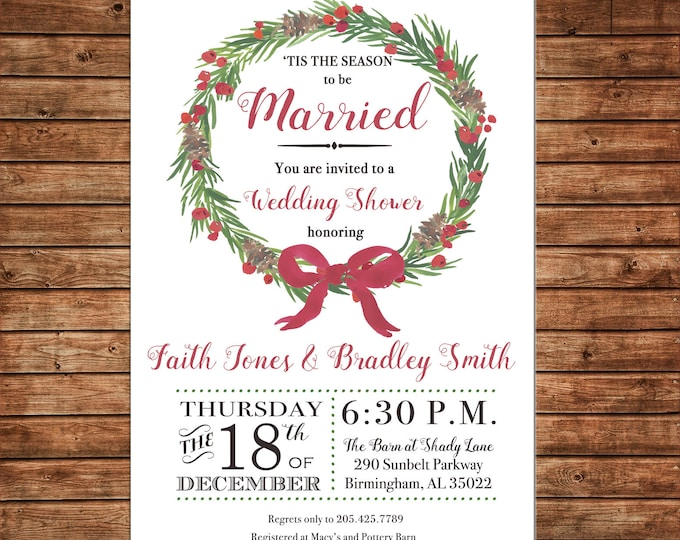 Christmas Invitation Wedding Shower Tis the Season Bridal Party - Can personalize colors /wording - Printable File or Printed Cards