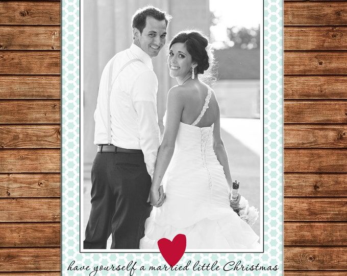 Christmas Holiday Photo Card Married Wedding - Can Personalize - Printable File or Printed Cards