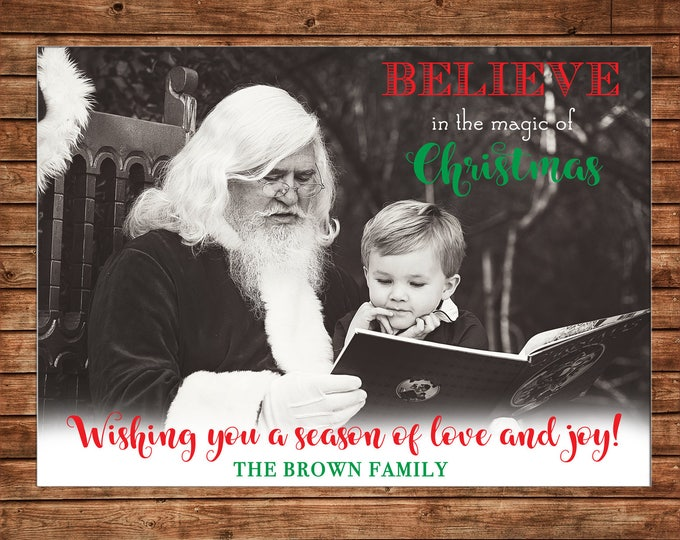 Christmas Holiday Photo Card Santa Believe in the Magic - Can Personalize - Printable File or Printed Cards