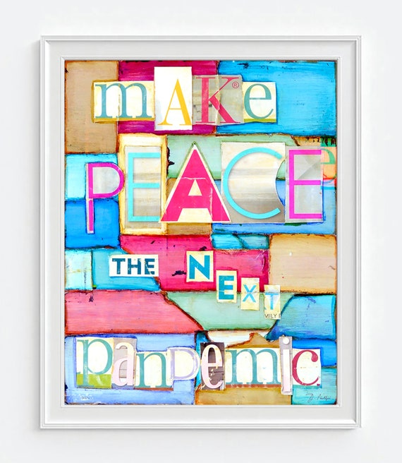 Ransom Letter 2 - Make Peace the Next Pandemic - ART PRINT or CANVAS Mixed Media Collage wall home decor poster, All Sizes