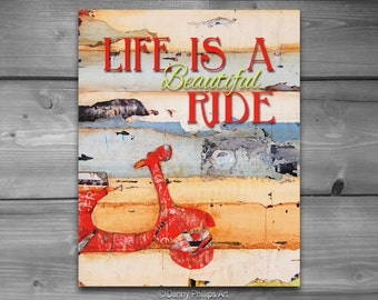 ART PRINTABLE, Life is a beautiful ride, vespa print, vintage, scooter, positive energy,wall decor, DIY, quotable,art print,wall poster,8x10