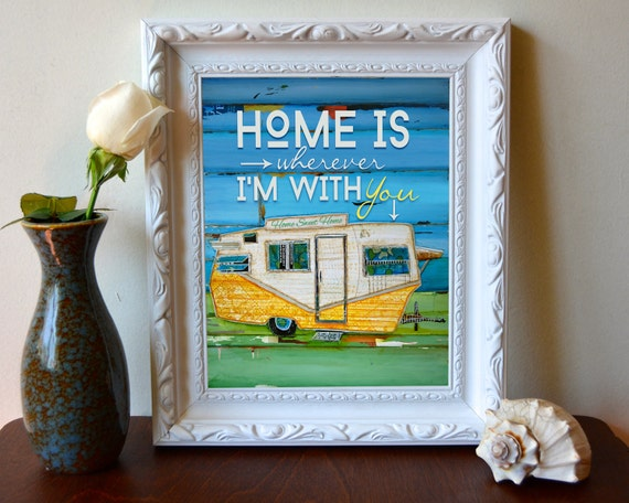 ART PRINT, Home Is Wherever I'm with You, rv print, shasta, camper, camping, positive energy,wall decor, quotable,wall poster, ALL Sizes