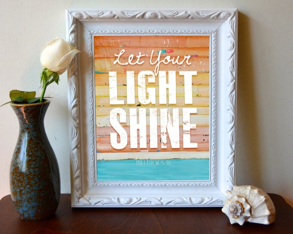 ART PRINT, Matthew 5:16, Let your Light Shine , Christian print, Inspirational print, Christian art, Scripture, wall decor, verse, All Sizes