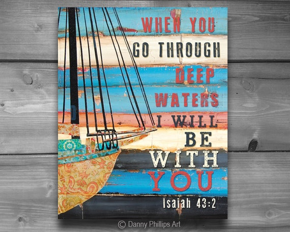 ART PRINTABLE, Isaiah 43:2, digital download, DIY, Christian print, Scripture print, Boat, wall decor, mixed media, positivity, 8x10
