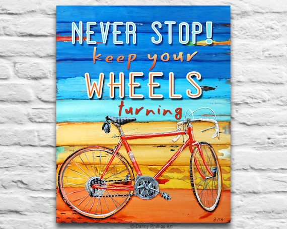 ART PRINTABLE, Never Stop Bicycle Biking Bike vintage print digital download positive encouragement wisdom quotable wall decor poster, DIY