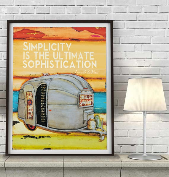 Airstream trailer camper ART PRINT or CANVAS Simplicity Leonardo da Vinci quote vintage rv camping home decor wall poster sign, All sizes