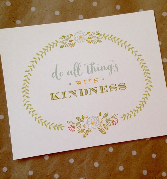 Do All Things With Kindness 8 X 10 Print Etsy