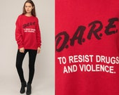 DARE Shirt Anti Drugs Sweatshirt 90s Graphic Sweatshirt Rave Club Party Red Slouchy 1990s Top Sweater Vintage Large