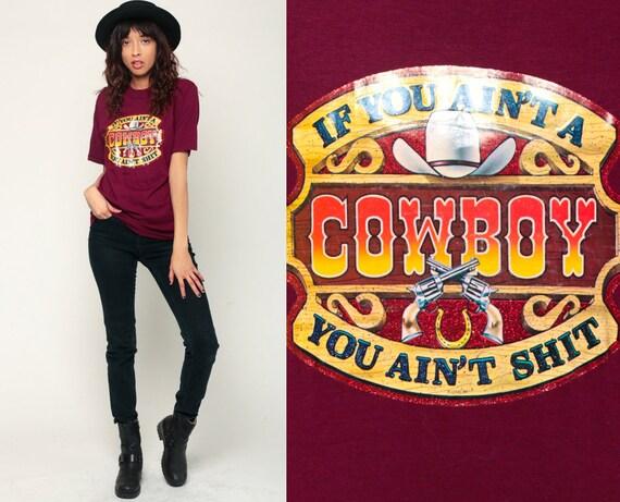 Cowboy Shirt IF YOU Ain't A COWBOY Graphic Tshirt 80s T Shirt Iron On Vintage Retro Tee Burgundy Medium Large