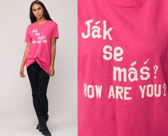 Czech Shirt JA SE MAS T Shirt Czech Republic Shirt Retro Tshirt 90s Vintage Graphic Shirt Retro Tee Hot Pink Language Small Medium