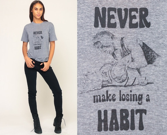 Wrestling Shirt NEVER Make LOSING A Habit 80s TShirt Sports Graphic T Shirt Retro Tee Vintage 1980s Grunge Grey Medium