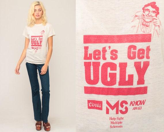 Slogan Shirt LET'S GET UGLY Shirt 80s Burnout Tshirt Paper Thin Retro Vintage Retro T Shirt 1980s Multiple Sclerosis Graphic Small
