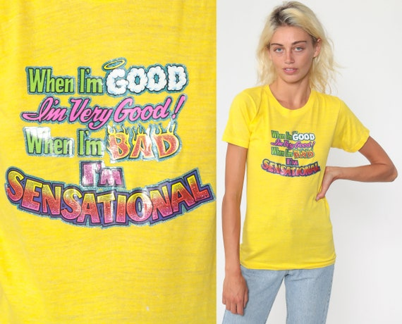 Slogan Tee Shirt When I'm Good I'm Very Good, When I'm Bad I'm Sensational 80s Tshirt Iron On Transfer Graphic Vintage Extra Small xs