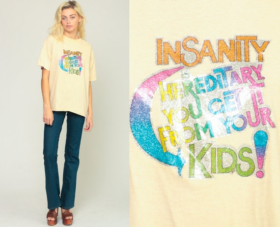 Graphic Shirt INSANITY Is HEREDITARY You Get It From Your KIDS! Tee 80s Retro Tshirt Joke Shirt Vintage Retro T Shirt 1980s Extra Large xl