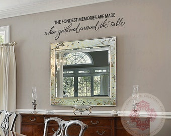 The Fondest Memories are Made When Gathered Around the Table Wall Decal - Kitchen Table or Dining Room Wall Saying Qt0265