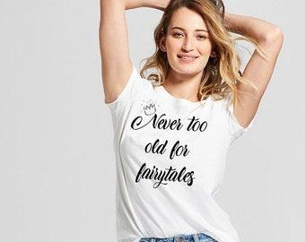 disney family shirts, Never too old for fairytales, disney shirts, Disney Shirt For Women, Disney Disney Trip, Disney Cruise, Mom disney tee